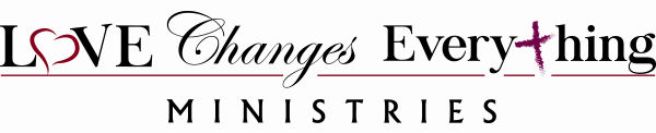 Love Changes Everything Ministries